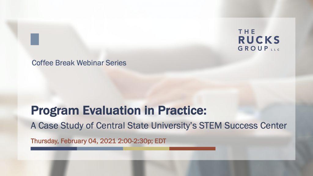 Program Evaluation in Practice: A Case Study of Central State University's STEM Success Center